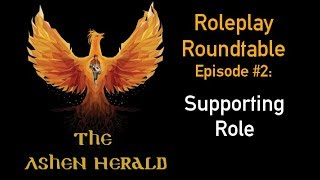 New Channel Video: Roleplay Roundtable, Episode 2 - Supporting Role