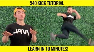 540 KICK TUTORIAL | LEARN IN 10 MINUTES!