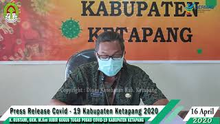 Press Release Covid -19 Kabupaten Ketapang (16 April 2020)