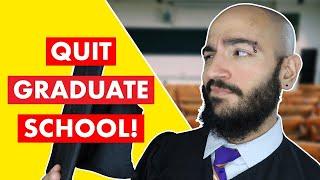 Should I Quit Grad School?