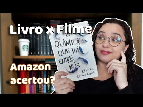 Livro x Filme - A Química que há entre nós - Krystal Sutherland