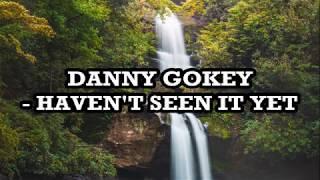 Danny Gokey   Haven't Seen It Yet Lyrics