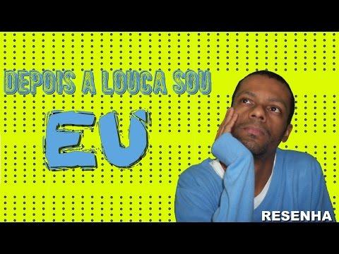 Depois a Louca Sou Eu - Resenha  | Tadeu Ramos