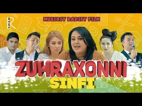 Zuhraxonni sinfi (musiqiy badiiy film)   Зухрахонни синфи (мусикий бадиий фильм)