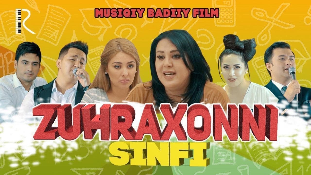 Zuhraxonni sinfi (musiqiy badiiy film)|Зухрахонни синфи (мусикий бадиий фильм)