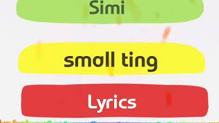 SIMI Small Ting Lyrics
