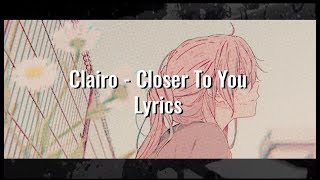 Clairo   Closer To You (Slow Version) Lyrics  Lyric Video [English]