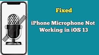How to Fix Microphone Issue on iPhone 11 Pro Max, XS Max, XR, X, 8 Plus, 7 and 7 Plus in iOS 13.4?