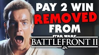 Star Wars Battlefront 2 - PAY TO WIN System REMOVED, NO IN-GAME MICROTRANSACTIONS