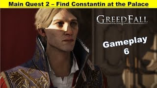 Greedfall - Find Constantin at the Palace - Siora Companion