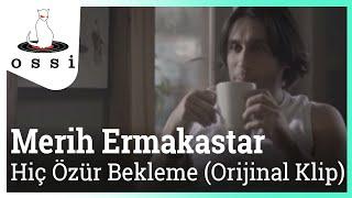 Merih Ermakastar / Hiç Özür Bekleme