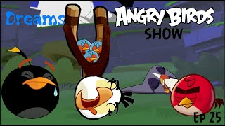 Angry Birds Show Ep 25 Dreams