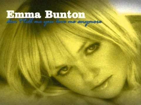 Emma Bunton - Dont Tell Me You Love Me Anymore