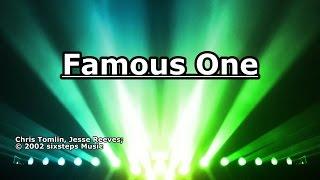 Famous One - Chris Tomlin - Lyrics