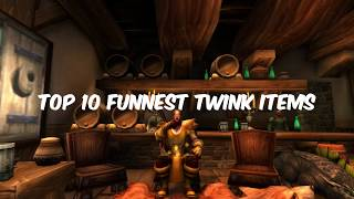 WoW - Top 10 Funnest Twink Items