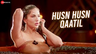 Husn Husn Qaatil Song Lyrics in English - Sunny Leone