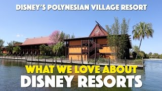 Disney's Polynesian Village Resort | What We Love About Disney Resorts