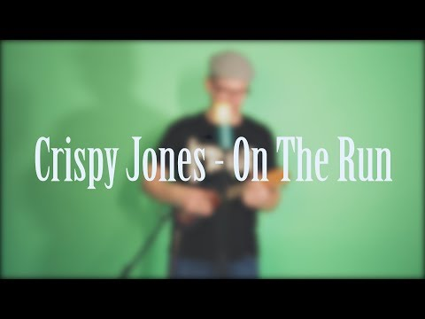 Crispy Jones - On The Run