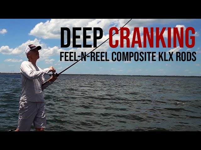 Deep Cranking With the FEEL-N-REEL Composite KLX Rods