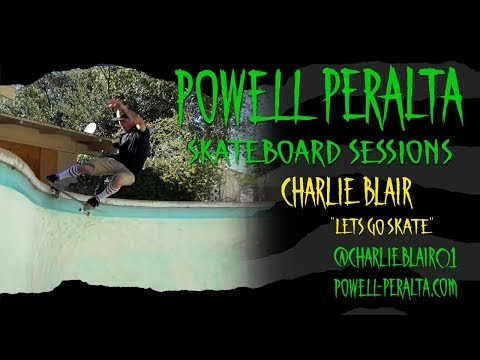 Charlie Blair | Let's Go Skate | Powell-Peralta