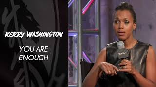 Kerry Washington - You Are Enough