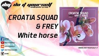 CROATIA SQUAD & FREY - White horse [Official]