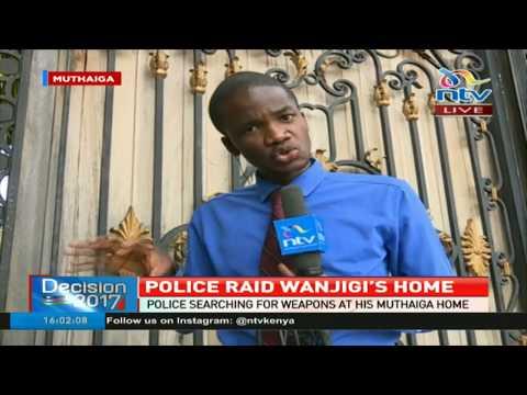 Police raid Jimmy Wanjigi's home