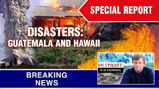 THE CATASTROPHE. Sudden volcanic eruptions: GUATEMALA and HAWAII