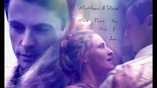 Matthew & Diana ~ More Than You Think I Am