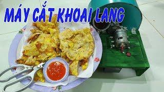 Cắt KHOAI LANG với Máy Thái Hành Chế