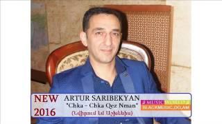 Artur Saribekyan (Кироваканский)  Chka Chka Qez Nman 2016