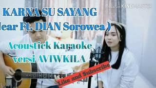 Karna Su Sayang - Near Ft. Dian Sorowea (Akustik Karaoke Versi AVIWKILA )