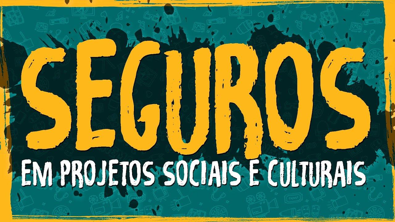 Previsão de Seguros em Projetos Sociais e Culturais