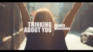 Sllash, MoonSound - Thinking About You (Original Mix)