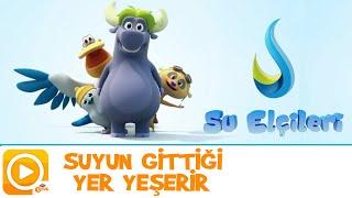 SU ELÇİLERİ / SUYUN GİTTİĞİ YER YEŞERİR
