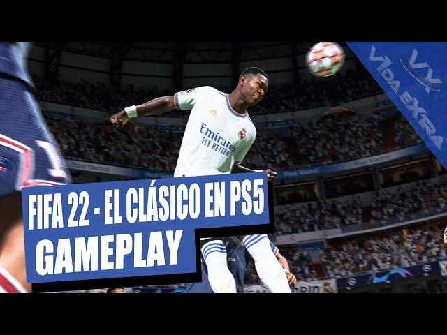 FIFA 22: ¡Jugamos El Clásico R. Madrid vs. FC Barcelona en PS5!
