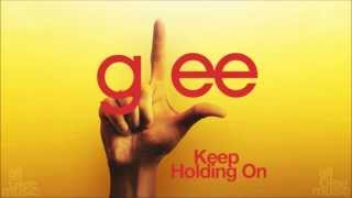 Keep Holding On | Glee [HD FULL STUDIO]