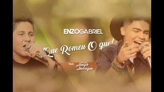 ENZO GABRIEL   Que Romeu O Que! Feat Hugo Henrique