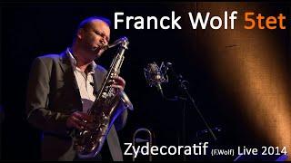 Franck Wolf Quintet - Zydecoratif (live)