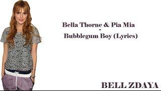 Bella Thorne & Pia Mia - Bubblegum Boy [Lyrics]