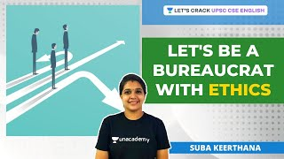 Let's be a Bureaucrat with Ethics | Crack UPSC CSE/IAS English | Suba Keerthana