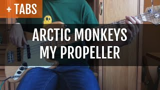 Arctic Monkeys - My Propeller (Bass Cover with TABS!)