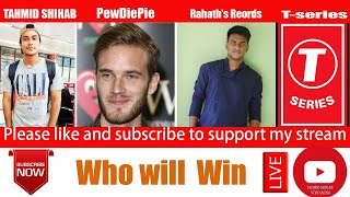 TAHMID SHIHAB VS Rahath's Records VS PewDiePie VS T-Series - Who Will Win - Youtuber live count 2020
