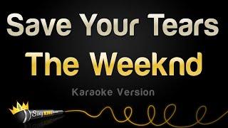 The Weeknd - Save Your Tears (Karaoke Version)