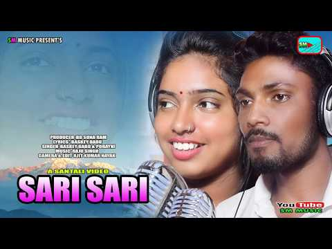 SARI SARI || NEW SANTALI VIDEO 2019-20 || BASKEY BABU & PORAYNI  ||SM MUSIC