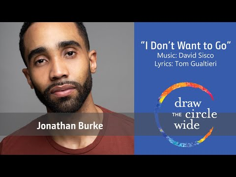 """Episode 2 — Song """"I Don't Want to Go"""" —Jonathan Burke"""