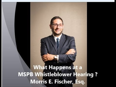 What Happens at a MSPB Whistleblower Hearing ?