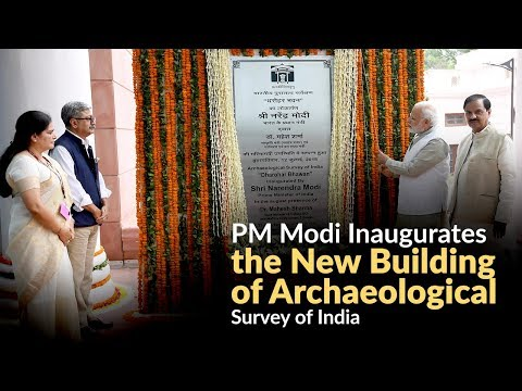 PM Modi Inaugurates the New Building of Archaeological Survey of India
