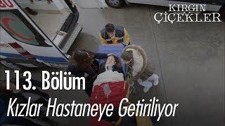 Kızlar hastaneye getiriliyor - Kırgın Çiçekler 113. Bölüm | Final