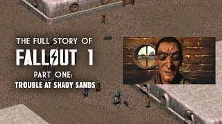The Full Story of Fallout 1 Part 1: Trouble at Shady Sands